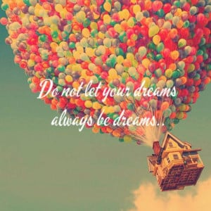 ... dream, dreaming, dreams, fly, house, movie, movie up, quote, quotes