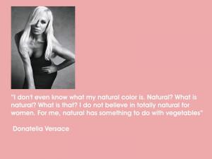 Beauty Quote: Donatella Versace