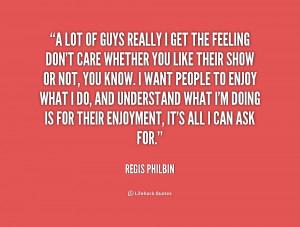 Regis Philbin Quotes