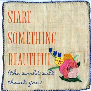 uplifting quotes sayings start something beautiful