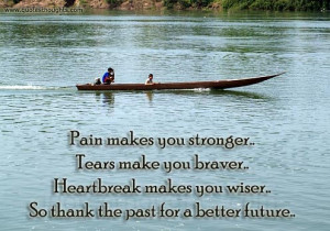 Life Quotes-Thoughts-Pain makes you stronger