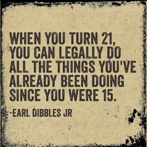 earl dibbles jr quotes - Seriously though or younger
