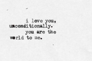 love you unconditionally BEAUTIFUL!