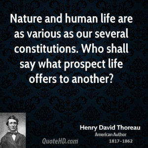 Nature and human life are as various as our several constitutions. Who ...
