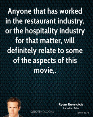 has worked in the restaurant industry, or the hospitality industry ...