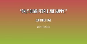 Love Quotes Dumb Teenage Happy