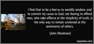 find that to be a fool as to worldly wisdom, and to commit my cause ...