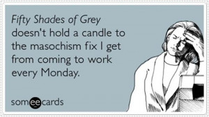 File Name : 50-shades-of-grey-on-monday-funny-quotes.jpg Resolution ...