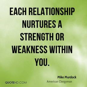mike-murdock-each-relationship-nurtures-a-strength-or-weakness-within ...