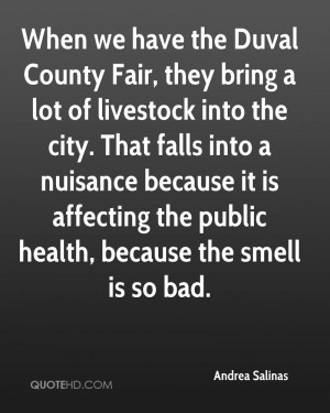 When we have the Duval County Fair, they bring a lot of livestock into ...