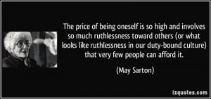 The price of being oneself is so high and involves so much ...