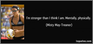 quote-i-m-stronger-than-i-think-i-am-mentally-physically-misty-may ...