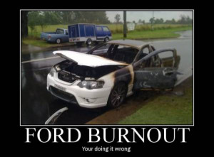 Tags: burnout , doing it wrong , fail , Ford
