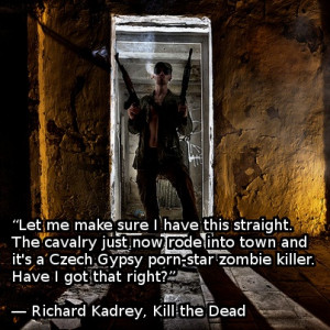 Zombie quote from Richard Kadrey, Kill the Dead:
