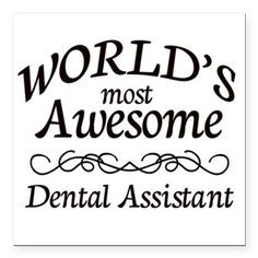 World's Most Awesome Dental Assistant Square Car Magnet 3