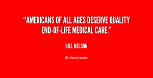 quote-Bill-Nelson-americans-of-all-ages-deserve-quality-end-of-life ...
