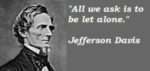 jefferson davis quotes on civil war, lincoln, slavery, secession