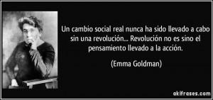 Un cambio social real nunca ha sido llevado a cabo sin una revolución ...