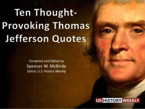 Ten Thought-Provoking Thomas Jefferson Quotes
