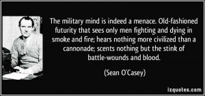The military mind is indeed a menace. Old-fashioned futurity that sees ...
