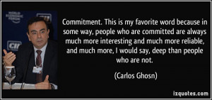 Commitment. This is my favorite word because in some way, people who ...