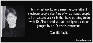 smart people fail and mediocre people rise. Part of what makes people ...