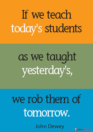 Teacher Posters - Inspirational Poster - If we teach today's students ...