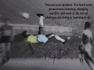 Pele Quotes Success Pele, brazilian footballer