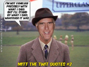 mitt the twit quotes whatever33