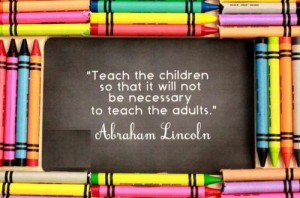 Teach the children so that it will not be necessary to teach the ...