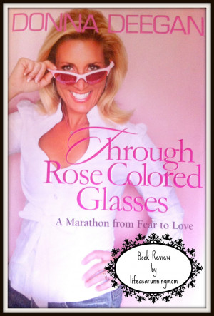 Book Review: Through Rose Colored Glasses: A Marathon from Fear to ...