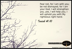 Bible-Fear-Not-I-Am-With-You-Righteous-Right-Hand-Isaiah