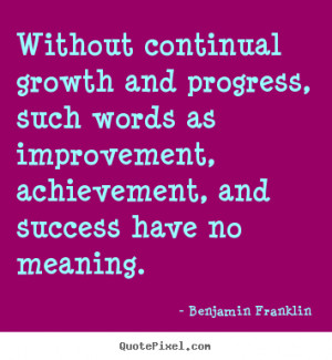 ... words as improvement, achievement, and success have no meaning