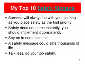 My Top 10 Safety Slogans Success will always be with you, as long ...