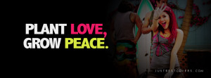 ... to get this plant love grow peace ariana grande facebook cover photo