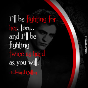 Edward Cullen Fighting For Bella Twilight Eclipse Quote Picture