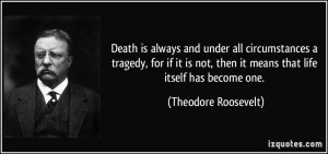 Death is always and under all circumstances a tragedy, for if it is ...