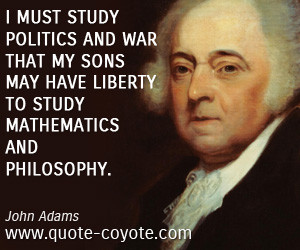 ... Sons May Have Liberty To Study Mathematics And Philosophy - John Adams