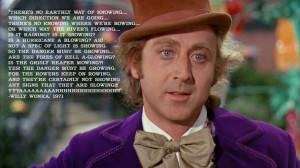 Willy Wonka Quote by dodadue89