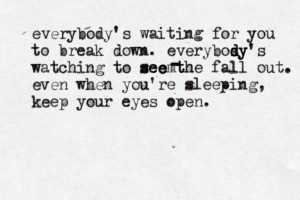 Eyes Open- Taylor SwiftSubmitted by: http://tohavevalor.tumblr.com/