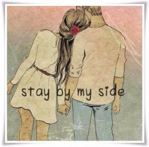 ... please stay by my side nix quotes added by nix 7 up 1 down cute quotes