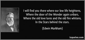 will find you there where our low life heightens, Where the door of ...