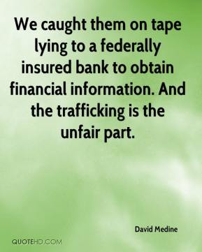 David Medine - We caught them on tape lying to a federally insured ...