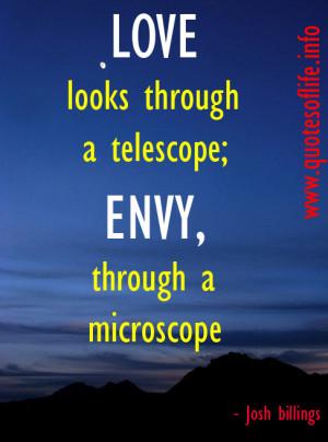 Love-looks-through-a-telescope-envy-through-a-microscope-Josh-billings ...
