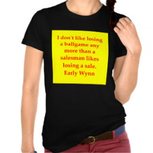 early wynn quote shirts