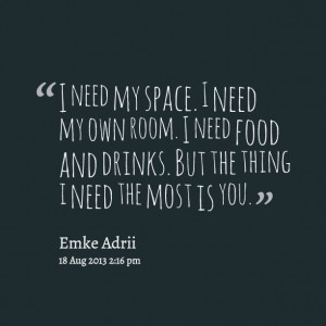 Quotes Picture: i need my beeeeeepe i need my own room i need food and ...