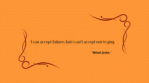Accept Failure But Quote Wallpaper. Top 100 Most Inspirational Quotes ...