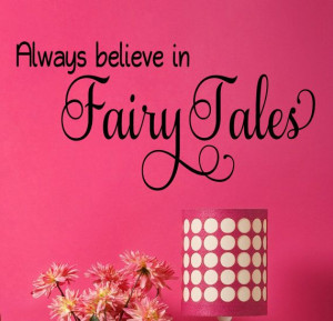 Alway Believe in Fairy Tales Decal - Wall Vinyl - Fairy Tale Decal ...