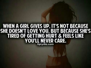 When a girl gives up, it's not because she doesn't love you, but ...