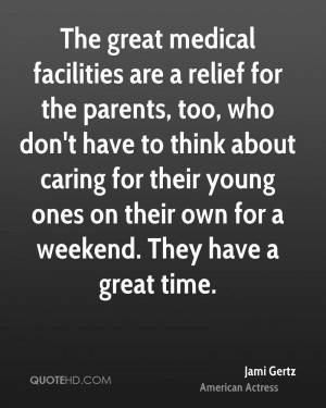The great medical facilities are a relief for the parents, too, who ...